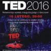 TED 2016. Marzenie – retransmisja wykładu inauguracyjnego z Vancouver. TED po raz pierwszy na wielkim ekranie w Multikinie!