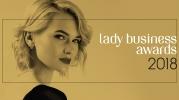 Ruszył nabór do Plebiscytu Lady Business Awards 2018. Lady Business Club Business Woman Foundation nagrodzi ponadprzeciętne kobiety biznesu, które prowadzą firmę od co najmniej 5 lat.
