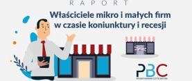 Raport przedsiębiorcy – Właściciele mikro i małych firm w czasie koniunktury i recesji