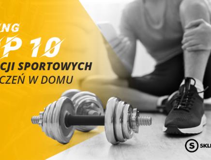Ranking TOP10 najpopularniejszych aplikacji sportowych do ćwiczeń w domu